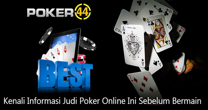Kenali Informasi Judi Poker Online Ini Sebelum Bermain